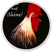 Rise And Shine - Rooster Clucking - Painterly Round Beach Towel
