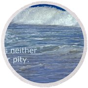Sea Without Pity Round Beach Towel