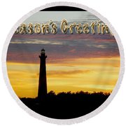 Season's Greetings Card - Cape Hatteras Lighthouse Sunset Round Beach Towel