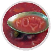 Soup For Mommy Round Beach Towel by Ausra Huntington nee Paulauskaite