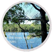 Speak For The Trees Round Beach Towel