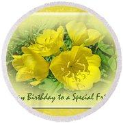 Special Friend Birthday Greeting Card - Yellow Primrose Round Beach Towel