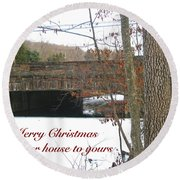 Stone Bridge Christmas Card - Our House To Yours Round Beach Towel