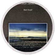 Stormy Morning Series Photobook Round Beach Towel