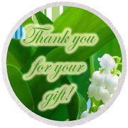 Thank You For The Gift Greeting Card - Lily Of The Valley Round Beach Towel