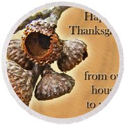 Thanksgiving Card - Where Acorns Come From Round Beach Towel