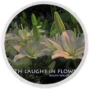 The Earth Laughs Round Beach Towel