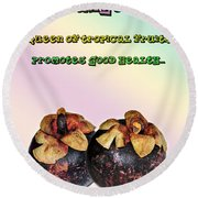 The Mangosteen - Queen Of Tropical Fruits Round Beach Towel