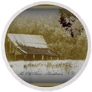 The Old Barn - Franklinton N.c. Round Beach Towel