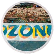 The Sign Of The Ozone Round Beach Towel