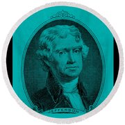 Thomas Jefferson In Turquois Round Beach Towel by Rob Hans