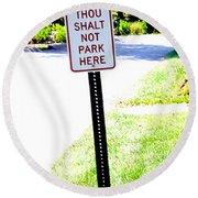 Thou Shalt Not Park Here Round Beach Towel