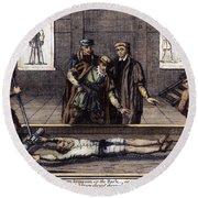 Torture, 16th Century Round Beach Towel