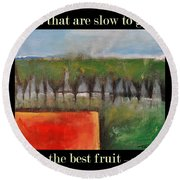 Trees That Are Slow To Grow Poster Round Beach Towel