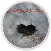 True Love Will Break The Thickest Ice Round Beach Towel