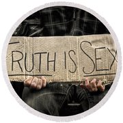 Truth Is Sexy Round Beach Towel