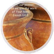 We Are The Clay - You The Potter Round Beach Towel by Kathy Clark