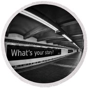 What's Your Story Round Beach Towel