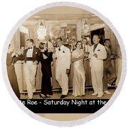 White Roe Lake Hotel-livingston Manor-saturday Night At The Bar Round Beach Towel