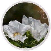 White Roses - Purge Me With Hyssop Round Beach Towel