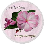 Wife Birthday Greeting Card - Pink Impatiens Blossom Round Beach Towel