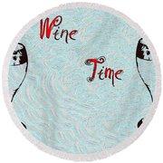 Wine Time Round Beach Towel