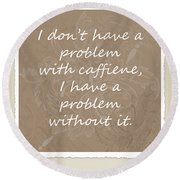 Without It Scrapbook Round Beach Towel