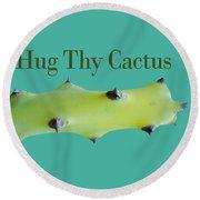 Hug Thy Cactus  Round Beach Towel