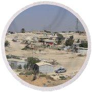 Unrecognized, Beduin Shanty Township  Round Beach Towel