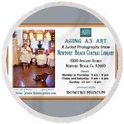 Aging As Art Exhibit Round Beach Towel
