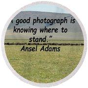 Ansel Adams Quote Round Beach Towel