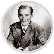 Bing Crosby, Hollywood Legend By John Springfield Round Beach Towel