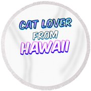 Dog Lover From Hawaii Round Beach Towel