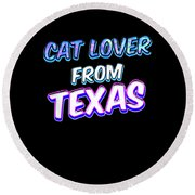 Dog Lover From Texas Round Beach Towel
