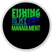 Fishing Is My Anger Management 1 Round Beach Towel