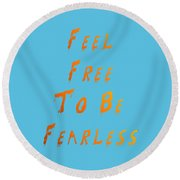 Free To Be Fearless Round Beach Towel