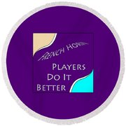 French Horn Players Do It Better 5645.02 Round Beach Towel