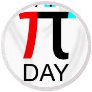 Happy Tau And Pi Day Round Beach Towel