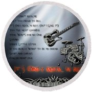 It's Only Rock 'n Roll Round Beach Towel