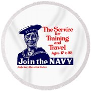 Join The Navy - The Service For Training And Travel Round Beach Towel