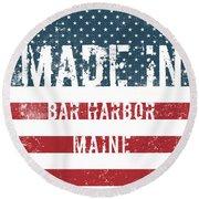 Made In Bar Harbor, Maine Round Beach Towel