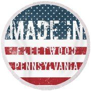 Made In Fleetwood, Pennsylvania Round Beach Towel