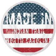 Made In Indian Trail, North Carolina Round Beach Towel