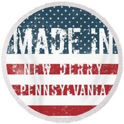 Made In New Derry, Pennsylvania Round Beach Towel