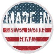 Made In Pearl Harbor, Hawaii Round Beach Towel