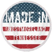 Made In Westmoreland, Tennessee Round Beach Towel