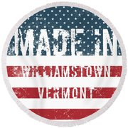 Made In Williamstown, Vermont Round Beach Towel