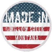 Made In Willow Creek, Montana Round Beach Towel