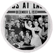 Prohibition Ends Celebrate Round Beach Towel