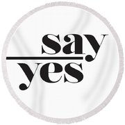 Say Yes Round Beach Towel